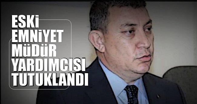 İstanbul Emniyet Müdür Yardımcısına FETÖ tutuklaması
