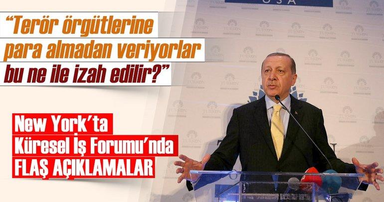 Cumhurbaşkanı Erdoğan: Terör örgütlerine para almadan veriyorlar. Bu ne ile izah edilir?