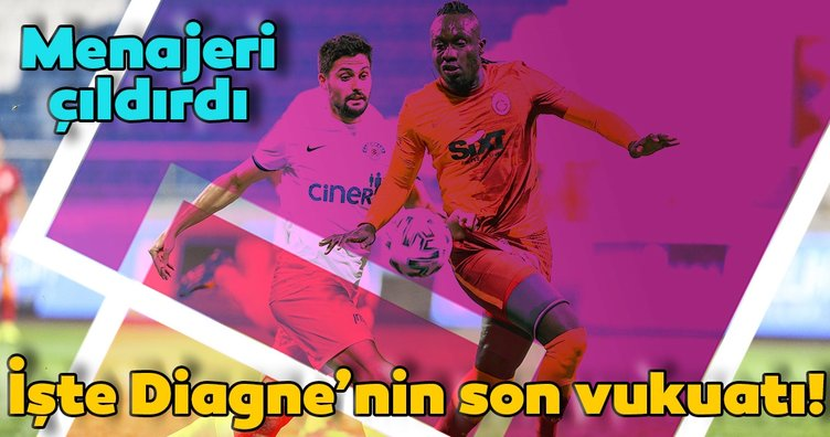 Galatasaray'ın yıldızı Diagne menajerini bile çıldırttı!