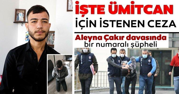Son Dakika Haberi - Aleyna Çakır davasının şüphelisi Ümitcan Uygun hakkında yeni gelişme! İşte istenen ceza...