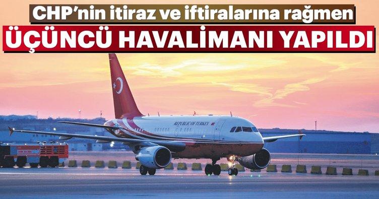Üçüncü havalimanı CHP'ye rağmen yapıldı