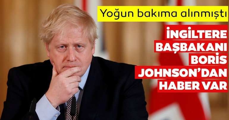 Son dakika: Corona virüs tedavisi gören İngiltere Başbakanı Boris Johnson yoğun bakımdan çıktı