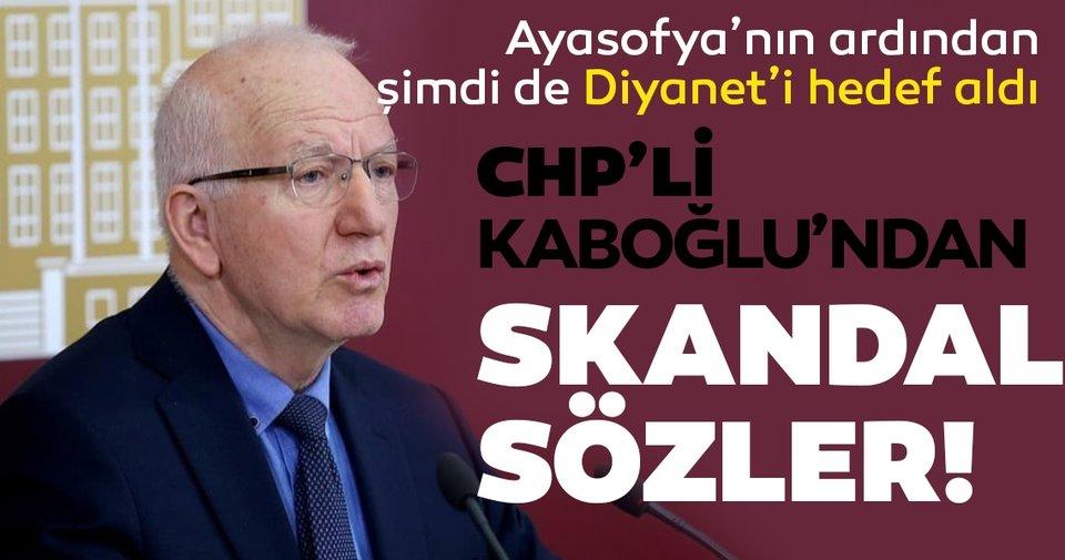 """CHP'li Kaboğlu, şimdi de Diyanet İşleri Başkanı'nı hedef aldı! """"Diyanet İşleri Başkanı'nın konuşması nefret tohumları ekici bir konuşma…"""""""