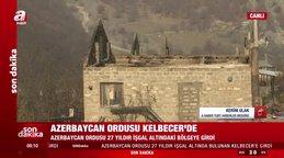 Son dakika! Azerbaycan ordusu 27 yıldır işgal altında bulunan Kelbecer'e girdi   Video