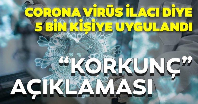 Koronavirüs ilacı diye 5 bin kişiye uygulamışlardı! Bilim insanlarından 'korkunç' açıklaması