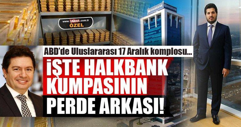 İşte Halkbank kumpasının perde arkası...