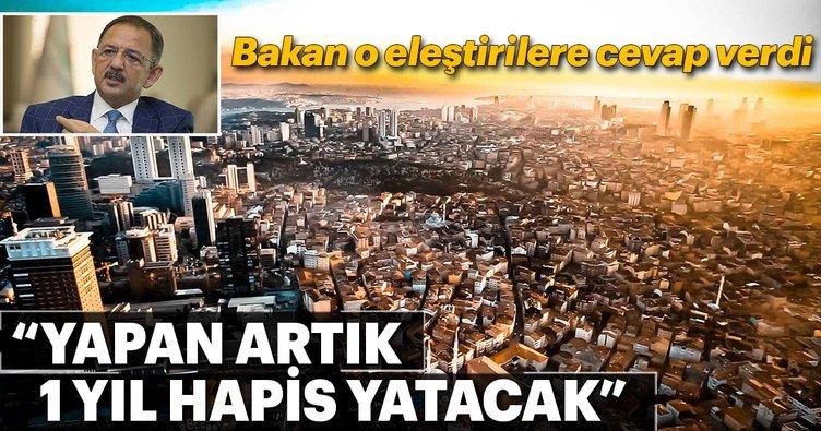 Bakan Özhaseki: Bundan sonra yapan artık 1 sene hapis yatacak