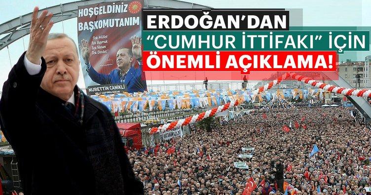 Cumhurbaşkanı Erdoğan'dan 'Cumhur İttifakı' için önemli mesaj