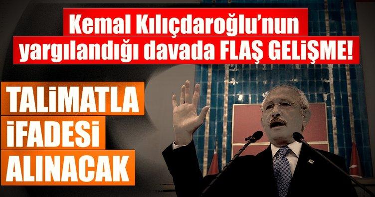 Kemal Kılıçdaroğlu'nun yargılandığı davada flaş gelişme! Talimatla ifadesi alınacak!