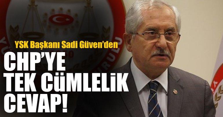 YSK Başkanı Güven'den CHP'ye cevap