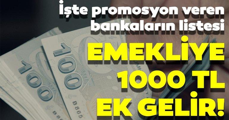 Emekli maaşına 1000 TL gelir! Bankaların verdiği promosyon listesi...