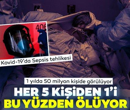 Kovid-19'da her 5 kişiden 1'i bu yüzden ölüyor! Bir yılda 50 milyon kişide görülüyor! Büyük sepsis tehlikesi...