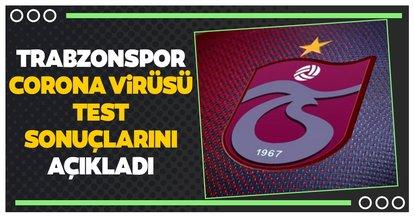 Son dakika: Trabzonspor corona virüsü test sonuçlarını açıkladı