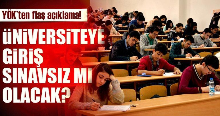 Üniversite sınavları ile ilgili flaş açıklama