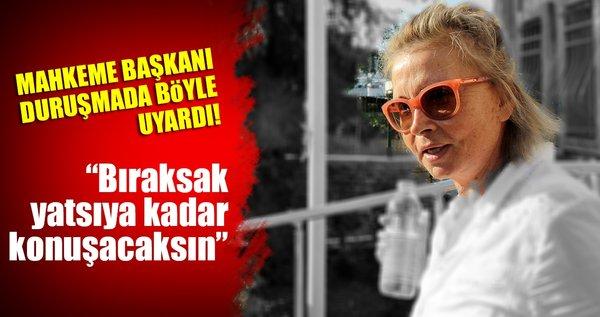 Mahkeme Başkanı Nazlı Ilıcak'ı böyle uyardı!