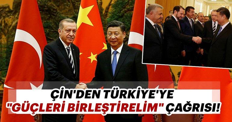 Çin'den Türkiye'ye güçleri birleştirelim çağrısı