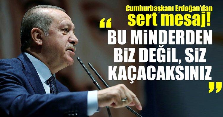 Cumhurbaşkanı Erdoğan'dan sert mesajlar!