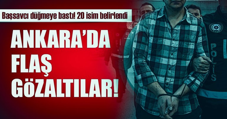 Son dakika haberi: Ankara'da 14 gözaltı