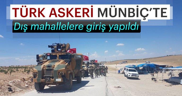 Son Dakika: Anlaşma sonuç verdi! Türk askeri Menbiç'te...
