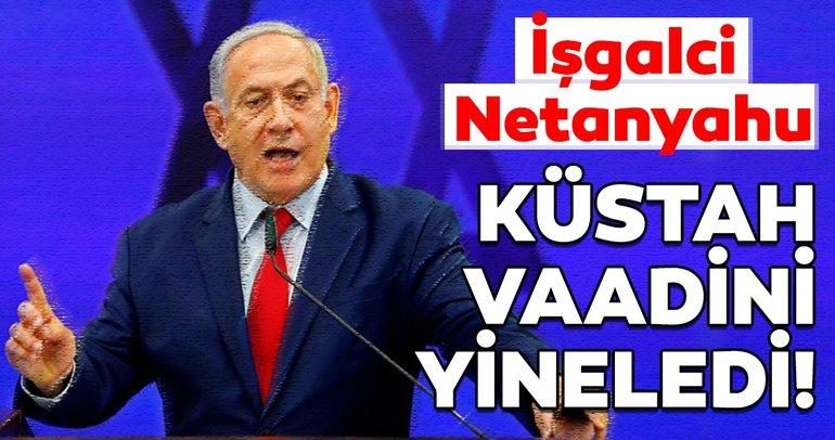 Netanyahu küstah vaadini yineledi!