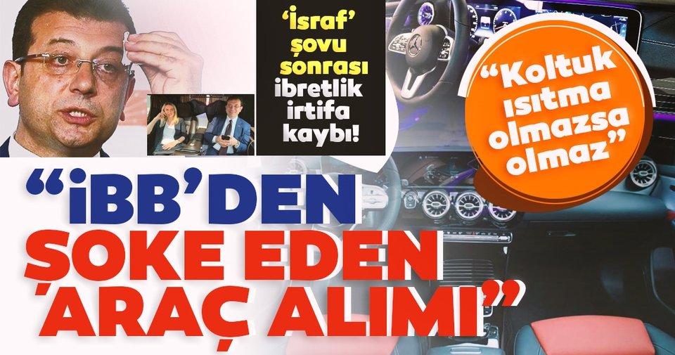 Son dakika haberi… İsraf şovu ile göreve gelen CHP'li İBB yönetimi koltuk ısıtmalı araç istiyor!