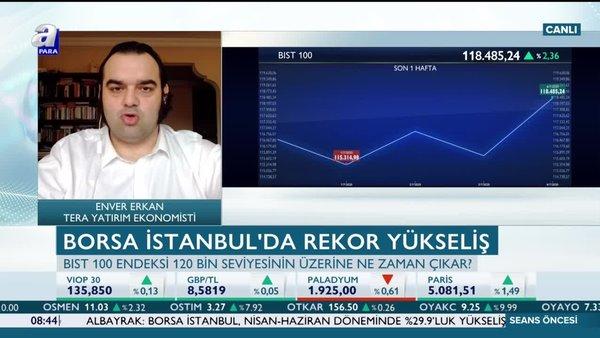 Erkan: Borsada güçlü trend görünümü artarak sürüyor
