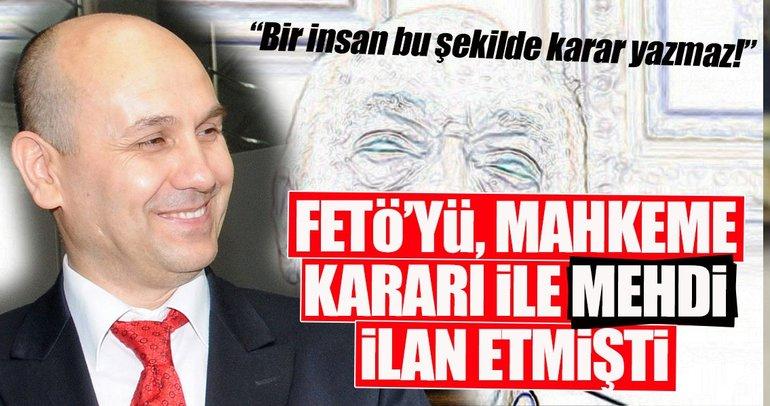 Gülen'e Mehdi diyen eski hakimin yargılaması başladı
