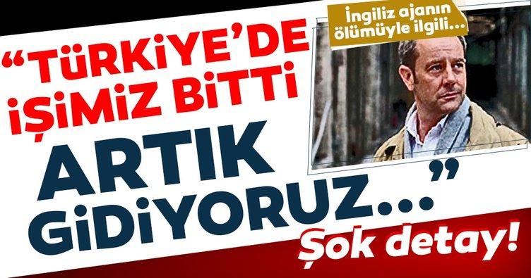 'Türkiye'de işimiz bitti ayrılıyoruz'