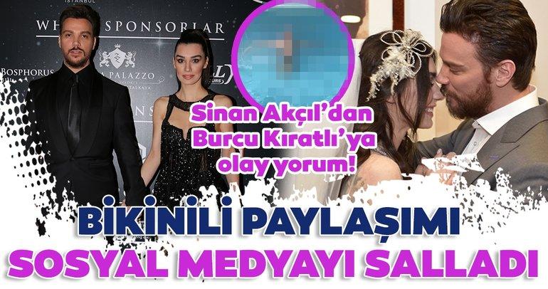 Burcu Kıratlı'nın bikinili paylaşımı sosyal medyayı salladı! Sinan Akçıl'dan Burcu Kıratlı'ya olay yorum!
