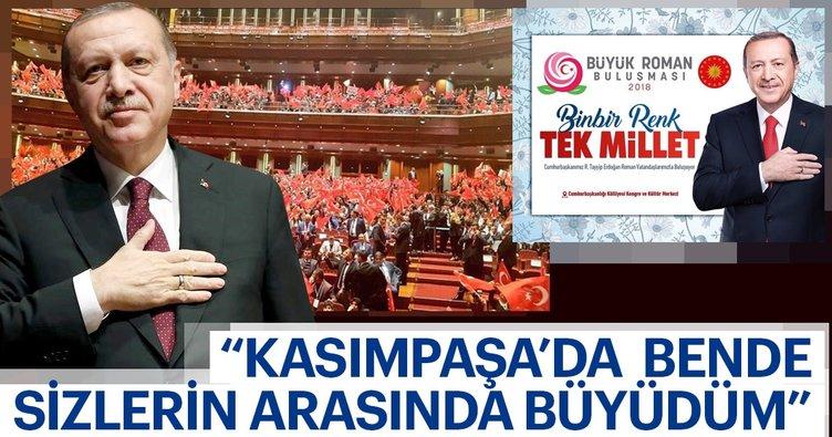 Cumhurbaşkanı Erdoğan: Ben de Kasımpaşa'da sizlerle birlikte büyüdüm