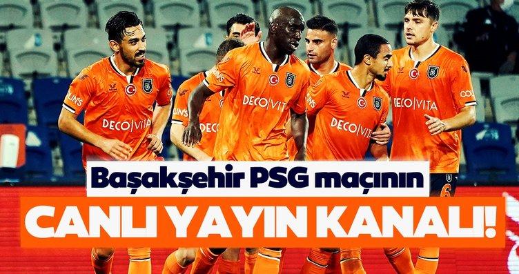 Başakşehir PSG Şampiyonlar Ligi maçı bu akşam...