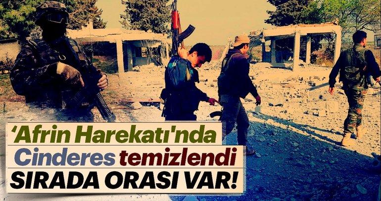 Afrin Harekatı'nda Cinderes temizlendi, sırada orası var!