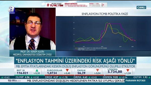Kerem Alkin: %8'in altında bir enflasyon oranıyla yılı bitirme ihtimali güçlendi