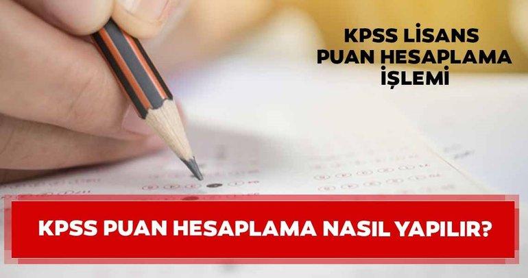 KPSS puan hesaplama nasıl yapılır? 2019 KPSS Lisans puan hesaplama işlemleri burada!