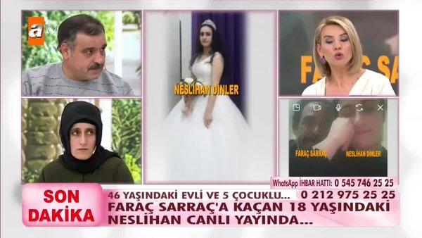 Faraç Saraç'a kaçan 18 yaşındaki Neslihan canlı yayında | Video