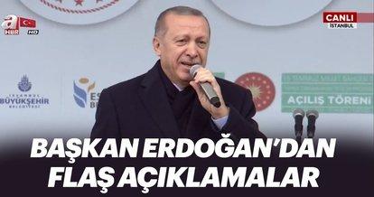 Başkan Recep Tayyip Erdoğan'dan İstanbul'da flaş açıklamalar