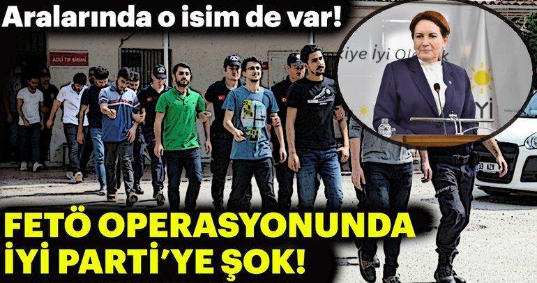 FETÖ operasyonunda İYİ Parti'ye şok