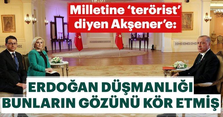 Başkan Erdoğan: Erdoğan düşmanlığı bunların gözünü kör etmiş