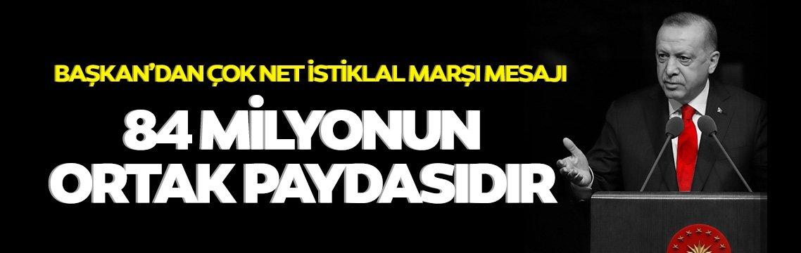 Başkan Erdoğan'dan çok net İstiklal Marşı mesajı