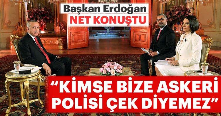 Başkan Erdoğan: Kimse bize askerimizi polisi çek diyemez