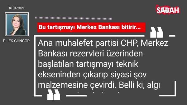 Dilek Güngör   Bu tartışmayı Merkez Bankası bitirir...
