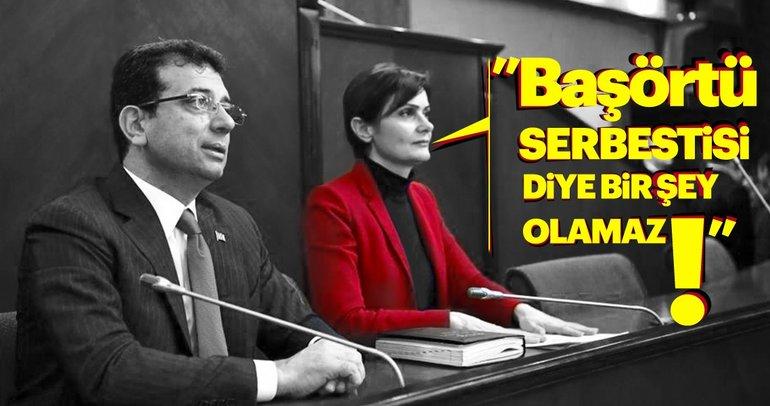Canan Kaftancıoğlu: Başörtüsü serbestisi diye bir şey olamaz! Boşuna namaz kılmayın!