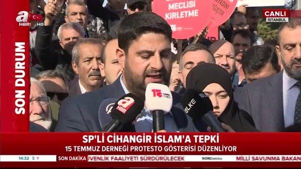 15 Temmuz Şehitlerine TBMM'de kürsüden hakaret eden SP Milletvekili Cihangir İslam'a tepkiler büyüyor