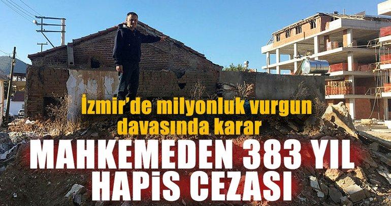 Son dakika: İzmir'de aynı daireleri 123 kişiye satan müteahhitlere 383 yıl hapis cezası
