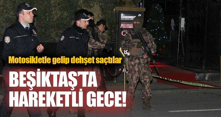Beşiktaş'ta hareketli gece!