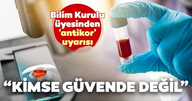 Son dakika haberi: Bilim Kurulu üyesi Tevfik Özlü'den 'antikor' uyarısı: Kimse güvende değil