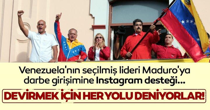 Venezuela'nın seçilmiş lideri Maduro'ya darbe girişimine Instagram desteği!