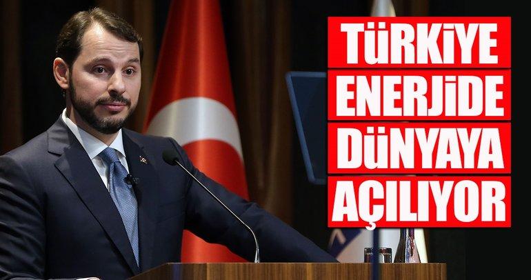 Türkiye enerjide dünyaya açılıyor