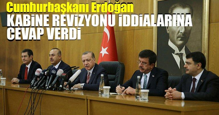 Cumhurbaşkanı Erdoğan'dan kabine revizyonu iddialarına yanıt