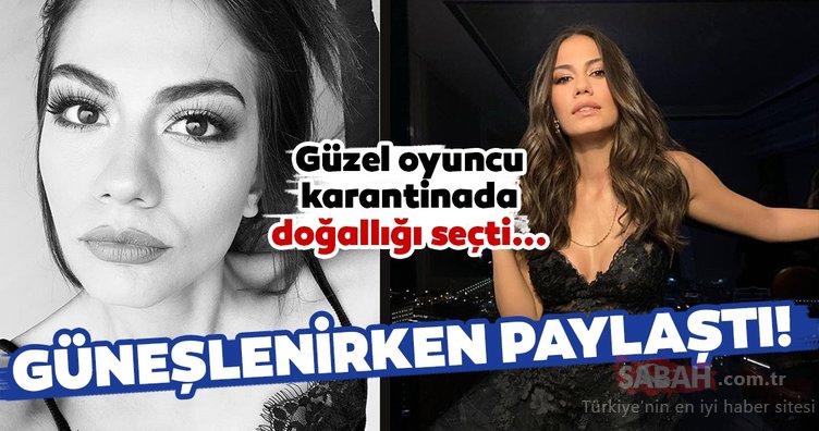 Güzel oyuncu Demet Özdemir karantinada doğallığı seçti... Demet Özdemir güneşlenirken paylaştı makyajsız hali olay oldu!